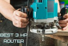 Photo of Best 3 HP Router of 2020 – Choose only the Best Router for Woodworking
