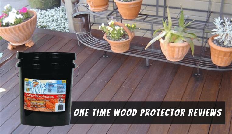 One Time Wood Protector Reviews